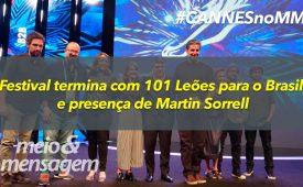 Vídeo: Festival encerra com 101 Leões para o Brasil e Martin Sorrell
